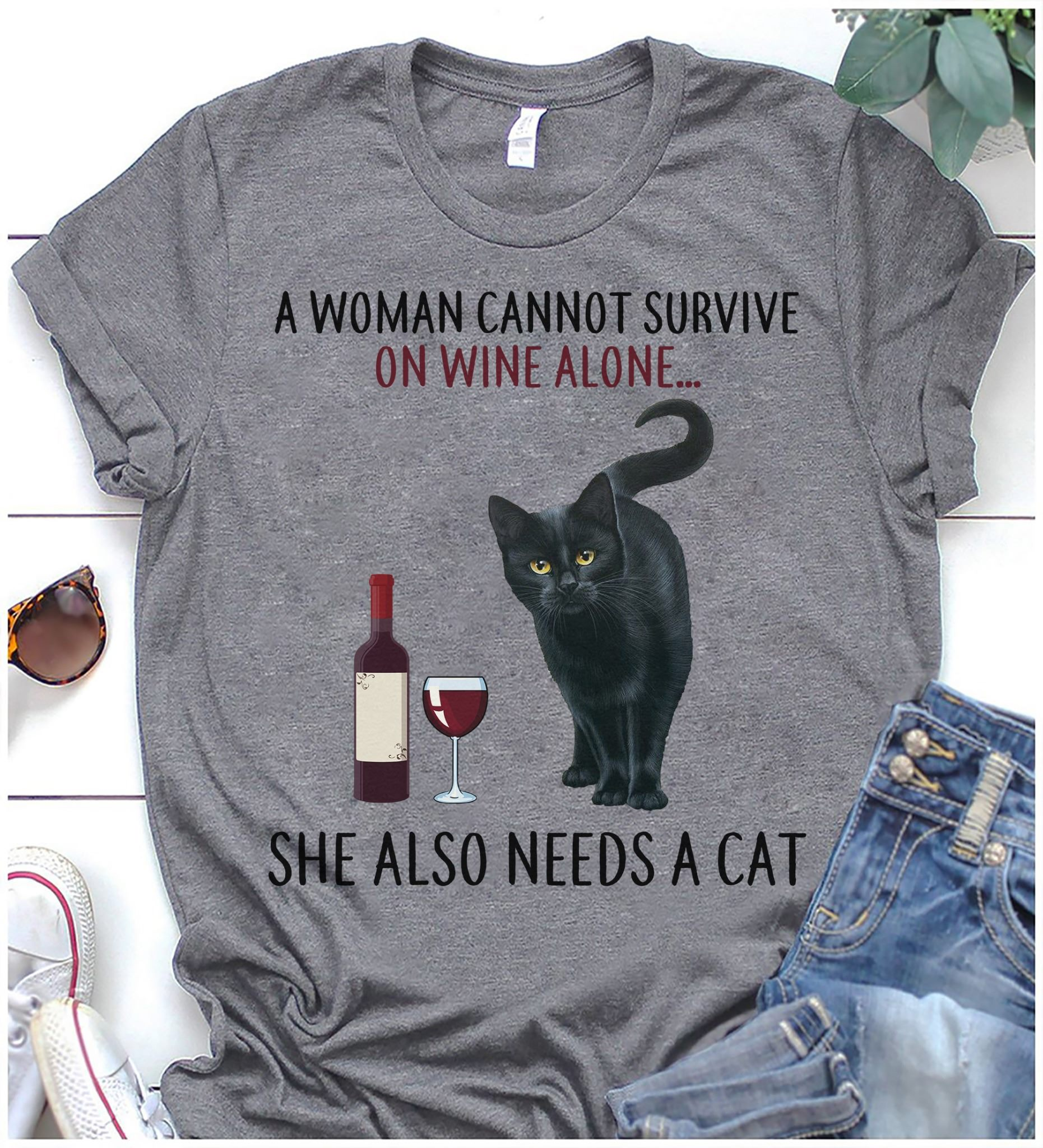 Funny Women Shirt Cannot Survive On Wine Alone Needs A Cat