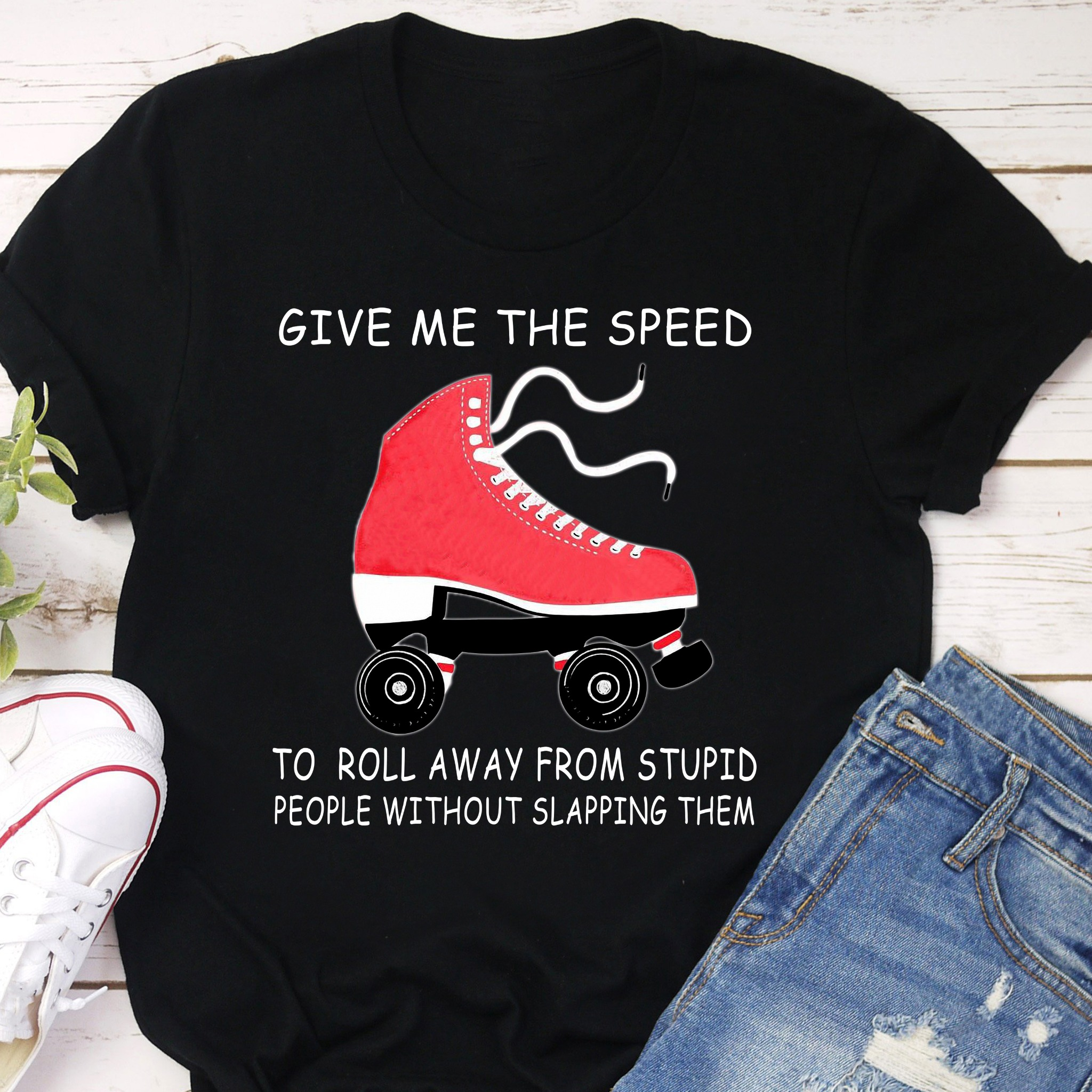 Rollerblade Shirt Give Me Speed Roll Away From Stupid People